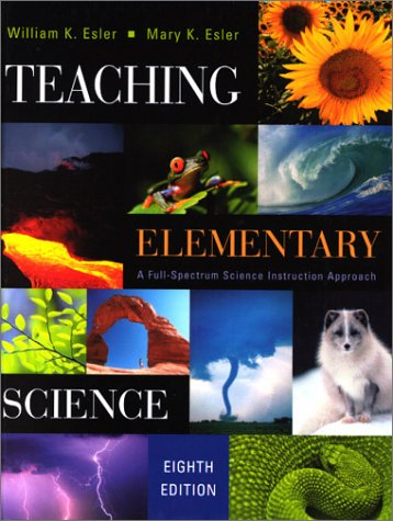 Teaching Elementary Science A Full Spectrum Science Instruction Approach 8th 2001 (Revised) 9780534508340 Front Cover
