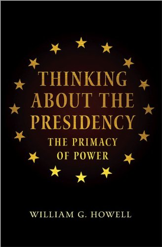 Thinking about the Presidency The Primacy of Power  2013 edition cover
