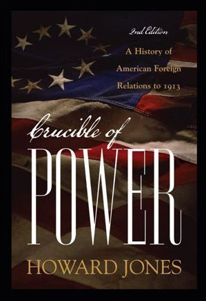 Crucible of Power A History of American Foreign Relations to 1913 2nd 2009 edition cover