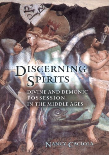 Discerning Spirits Divine and Demonic Possession in the Middle Ages  2003 edition cover