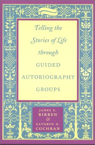 Telling the Stories of Life Through Guided Autobiography Groups   2001 edition cover