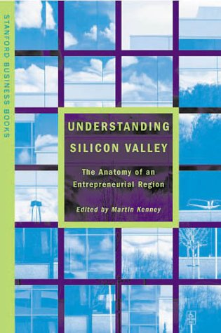 Understanding Silicon Valley The Anatomy of an Entrepreneurial Region  2000 edition cover