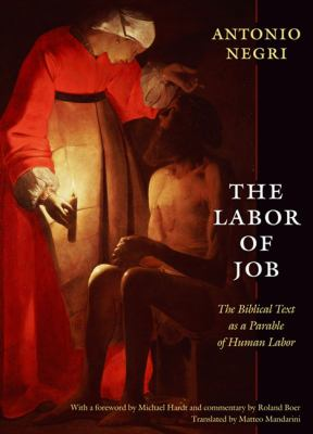 Labor of Job The Biblical Text as a Parable of Human Labor  2009 edition cover