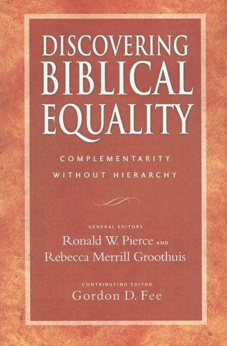 Discovering Biblical Equality Complementarity Without Hierarchy 2nd 2005 (Revised) edition cover