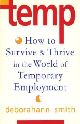 Temp How to Survive and Thrive in the World of Temporary Employment N/A 9780877739340 Front Cover