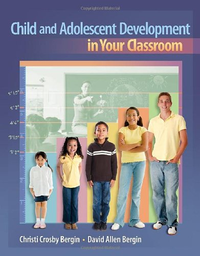 Child and Adolescent Development in Your Classroom   2012 9781111186340 Front Cover