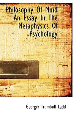 Philosophy of Mind an Essay in the Metaphysics of Psychology N/A 9781113450340 Front Cover
