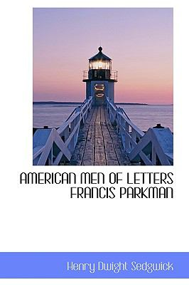 American Men of Letters Francis Parkman N/A edition cover