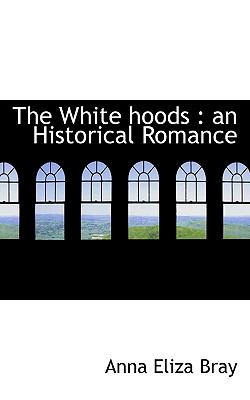 White Hoods : An Historical Romance N/A 9781115427340 Front Cover