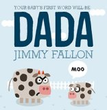Your Baby's First Word Will Be Dada   2015 9781250009340 Front Cover