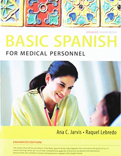 Bundle: Spanish for Medical Personnel Enhanced Edition: the Basic Spanish Series, 2nd + ILrn? Heinle Learning Center Printed Access Card for Spanish for Medical Personnel Spanish for Medical Personnel Enhanced Edition: the Basic Spanish Series, 2nd + ILrn? Heinle Learning Center Printed Access Card for Spanish for Medical Personnel 2nd 9781285267340 Front Cover