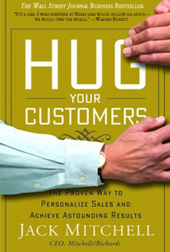 Hug Your Customers The Proven Way to Personalize Sales and Achieve Astounding Results  2003 edition cover
