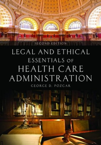 Legal and Ethical Essentials of Health Care Administration 2nd 2013 edition cover