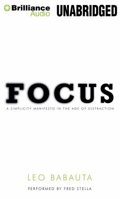 Focus: A Simplicity Manifesto in the Age of Distraction  2011 edition cover