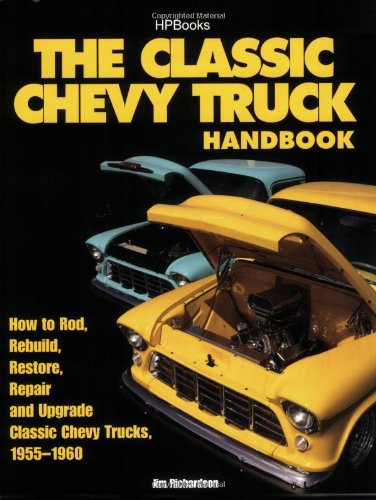 Classic Chevy Truck Handbook HP 1534 How to Rod, Rebuild, Restore, Repair and Upgrade Classic Chevy Trucks, 1955-1960 N/A 9781557885340 Front Cover