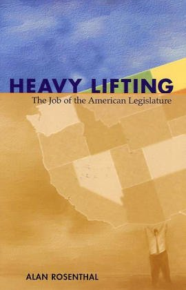 Heavy Lifting The Job of the American Legislature  2004 (Revised) edition cover