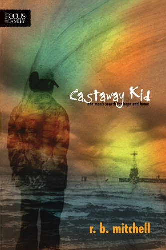 Castaway Kid One Man's Search for Hope and Home  2007 (Unabridged) edition cover