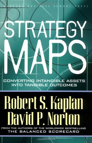 Strategy Maps Converting Intangible Assets into Tangible Outcomes  2004 edition cover