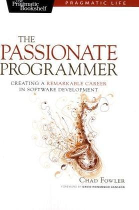 Passionate Programmer Creating a Remarkable Career in Software Development  2009 edition cover