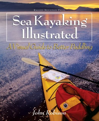 Sea Kayaking Illustrated A Visual Guide to Better Paddling  2003 edition cover