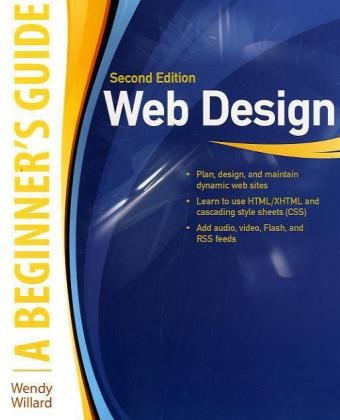 Web Design: a Beginner's Guide Second Edition  2nd 2010 9780071701341 Front Cover
