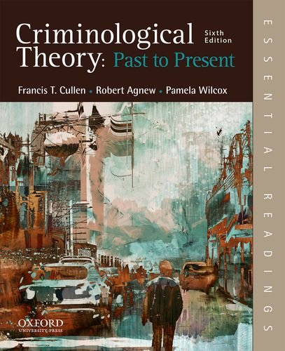 Criminological Theory: Past to Present; Essential Readings  2017 9780190639341 Front Cover