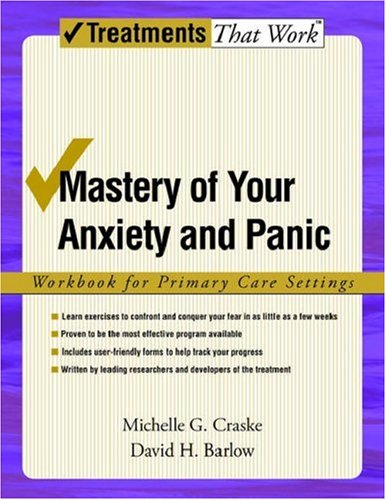 Mastery of Your Anxiety and Panic Workbook for Primary Care Settings 4th (Revised) edition cover