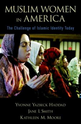 Muslim Women in America The Challenge of Islamic Identity Today  2011 9780199793341 Front Cover