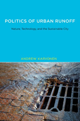 Politics of Urban Runoff Nature, Technology, and the Sustainable City  2011 edition cover