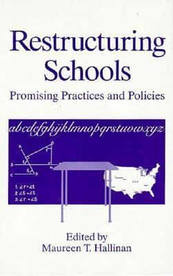 Restructuring Schools Promising Practices and Policies  1995 9780306450341 Front Cover