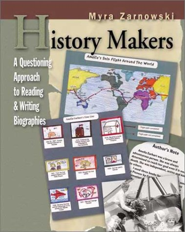 History Makers A Questioning Approach to Reading and Writing Biographies  2003 edition cover