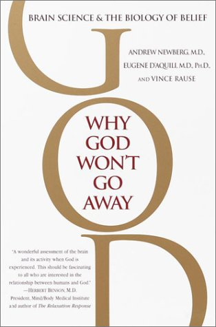 Why God Won't Go Away Brain Science and the Biology of Belief N/A edition cover