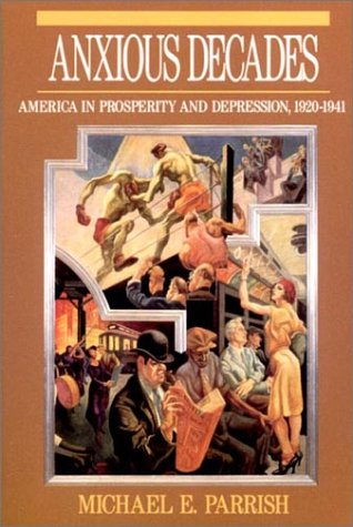 Anxious Decades America in Prosperity and Depression, 1920-1941  1994 edition cover