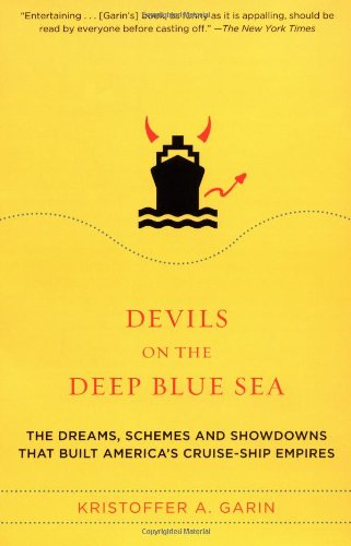 Devils on the Deep Blue Sea The Dreams, Schemes, and Showdowns That Built America's Cruise-Ship Empires N/A edition cover