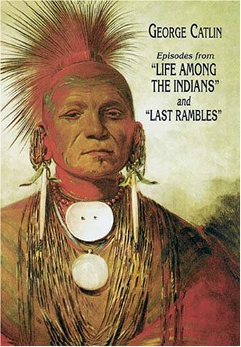 """Episodes from """"Life among the Indians"""" and """"Last Rambles""""  Unabridged 9780486299341 Front Cover"""