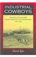 Industrial Cowboys Miller and Lux and the Transformation of the Far West, 1850-1920  2001 edition cover