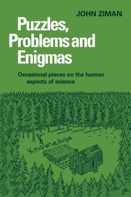 Puzzles, Problems, and Enigmas Occasional Pieces on the Human Aspects of Science  2010 9780521136341 Front Cover