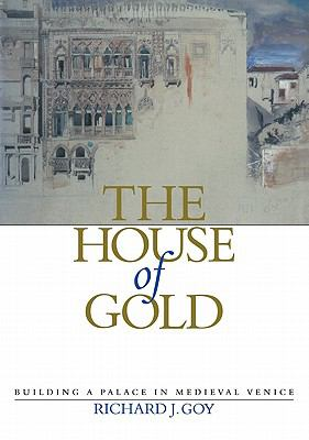 House of Gold Building a Palace in Medieval Venice  2010 9780521181341 Front Cover