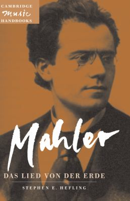 Mahler: Das Lied von der Erde (the Song of the Earth)_   2000 9780521475341 Front Cover