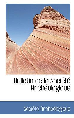 Bulletin De La Societe Archeologique:   2008 edition cover