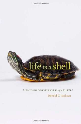 Life in a Shell A Physiologist's View of a Turtle  2011 9780674050341 Front Cover