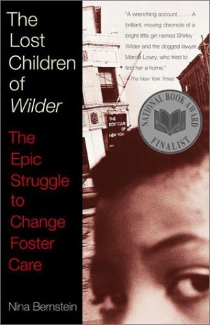 Lost Children of Wilder The Epic Struggle to Change Foster Care N/A edition cover