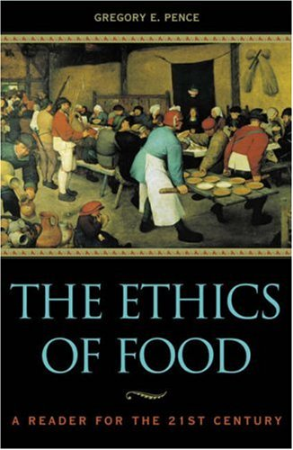 Ethics of Food A Reader for the 21st Century  2001 edition cover