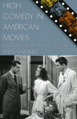 High Comedy in American Movies Class and Humor from the 1920's to the Present  2004 9780742526341 Front Cover