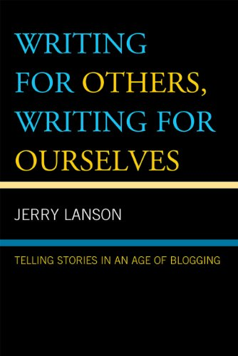 Writing for Others, Writing for Ourselves Telling Stories in an Age of Blogging  2010 edition cover