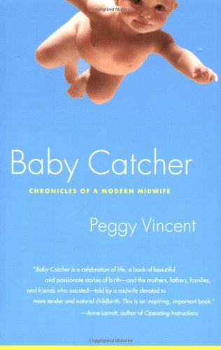 Baby Catcher Chronicles of a Modern Midwife  2002 edition cover