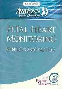 Fetal Heart Monitoring Principles and Practices:  2009 edition cover