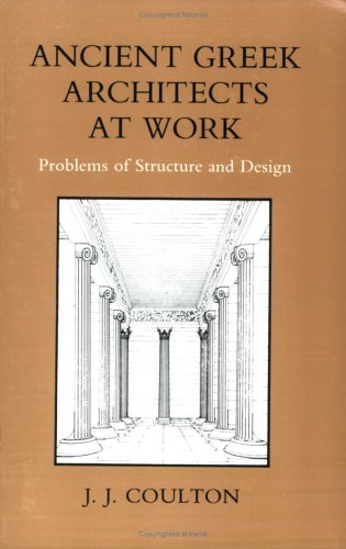 Ancient Greek Architects at Work Problems of Structure and Design  1982 edition cover