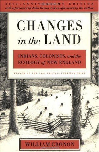 Changes in the Land Indians, Colonists, and the Ecology of New England 20th 2003 (Revised) 9780809016341 Front Cover