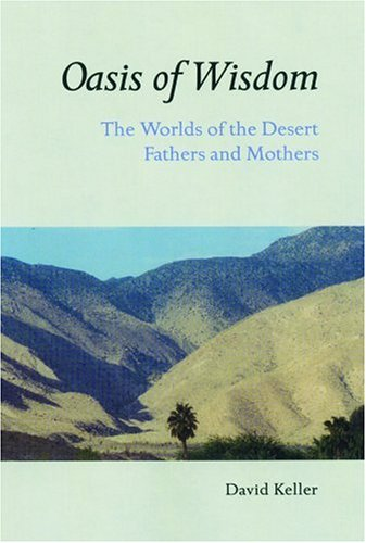 Oasis of Wisdom The Worlds of the Desert Fathers and Mothers  2005 9780814630341 Front Cover